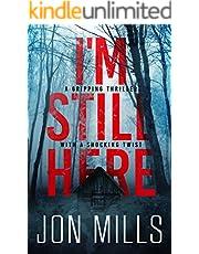 I'm Still Here: A Thrilling Suspense Novel
