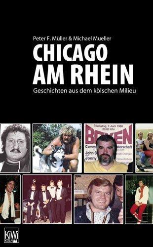 Chicago am Rhein: Geschichten aus dem kölschen Milieu von Peter F. Müller (2011) Broschiert