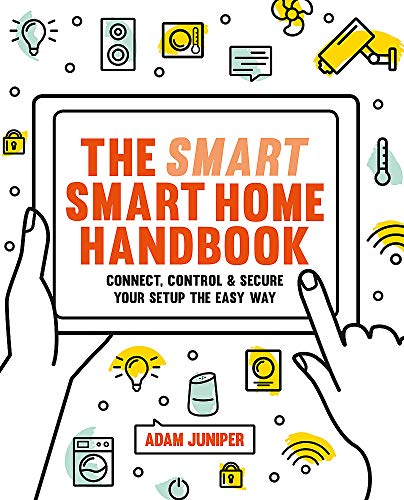 Compare Textbook Prices for The Smart Smart Home Handbook: Control Your Home With Your Voice  ISBN 9781781575802 by Juniper, Adam