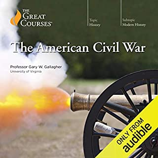 The American Civil War                   By:                                                                                                                                 Gary W. Gallagher,                                                                                        The Great Courses                               Narrated by:                                                                                                                                 Gary W. Gallagher                      Length: 24 hrs and 37 mins     190 ratings     Overall 4.7