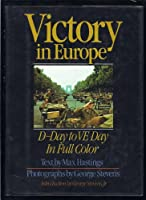 Victory in Europe: D-Day to V-E Day
