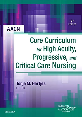 Compare Textbook Prices for AACN Core Curriculum for High Acuity, Progressive, and Critical Care Nursing, 7e 7 Edition ISBN 9781455710652 by AACN