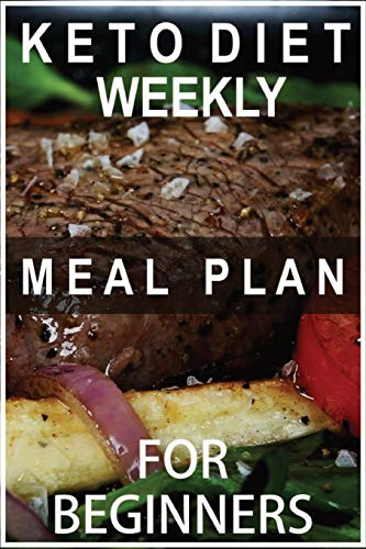 Keto Diet Weekly Meal Plan for Beginners: books on Keto diet planing for track weight chest hips arms and thighs