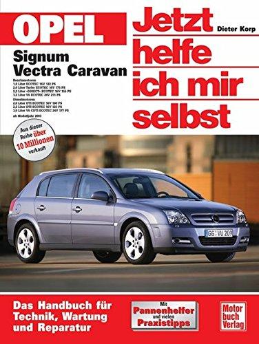 Opel Signum / Vectra C Caravan (Jetzt helfe ich mir selbst)