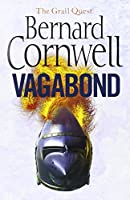 Vagabond. Bernard Cornwell (The Grail Quest) by Bernard Cornwell(2009-05-28)