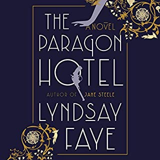 The Paragon Hotel                   By:                                                                                                                                 Lyndsay Faye                               Narrated by:                                                                                                                                 January LaVoy                      Length: 13 hrs and 21 mins     144 ratings     Overall 4.2