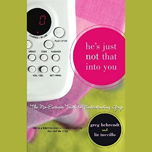He's Just Not That Into You     The No-Excuses Truth to Understanding Guys              By:                                                                                                                                 Greg Behrendt,                                                                                        Liz Tuccillo                               Narrated by:                                                                                                                                 Greg Behrendt,                                                                                        Liz Tuccillo                      Length: 3 hrs and 35 mins     1,277 ratings     Overall 4.4