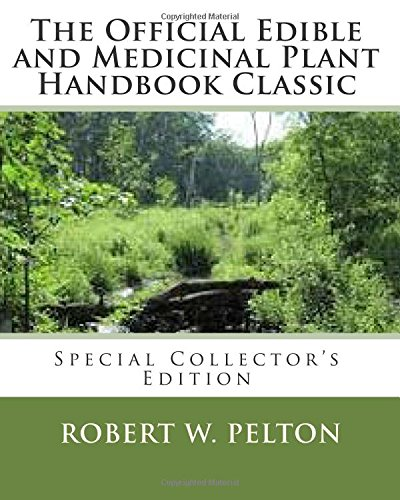 The Official Edible and Medicinal Plant Handbook Classic: Special Power Hour Edfition