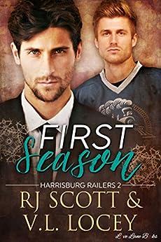 First Season (Harrisburg Railers Series Book 2) by [RJ Scott, V.L. Locey]