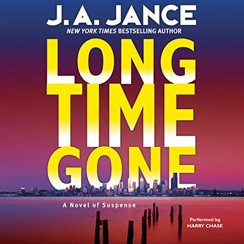 Long Time Gone                   By:                                                                                                                                 J. A. Jance                               Narrated by:                                                                                                                                 Harry Chase                      Length: 5 hrs and 29 mins     31 ratings     Overall 4.2