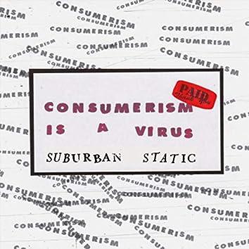 Consumerism Is a Virus