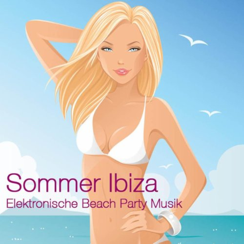 Sommer Ibiza Elektronische Beach Party Musik (Dubstep, Soulful, Lounge Partylieder)