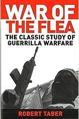 War of the Flea: The Classic Study of Guerrilla Warfare Kindle Edition