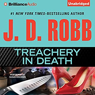 Treachery In Death     In Death, Book 32              Written by:                                                                                                                                 J. D. Robb                               Narrated by:                                                                                                                                 Susan Ericksen                      Length: 13 hrs and 38 mins     6 ratings     Overall 5.0