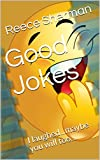 Good Jokes: I laughed...maybe you will too... (English Edition)