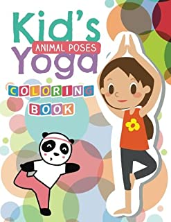 Kid's Yoga (Animal Poses) Coloring Book: A Fun coloring book Filled With Cute YOGA lover theme