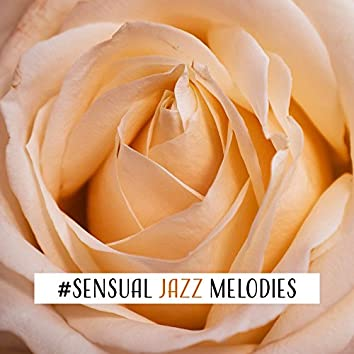 #Sensual Jazz Melodies