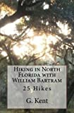 Hiking in North Florida with William Bartram: 25 Hikes