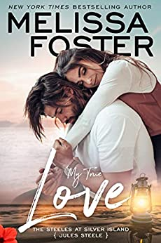 My True Love: Jules Steele (The Steeles at Silver Island Book 2) by [Melissa Foster]