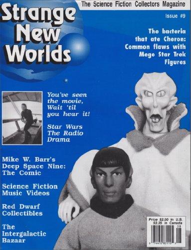 Strange New Worlds #9: Star Trek Mego Action Figures, Music Song Vids, Star Wars Radio Drama, New DS9 Comic (Strange New Worlds Science Fiction Collectors Magazine)
