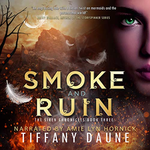 Smoke and Ruin: The Siren Chronicles, Book 3