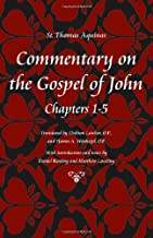 Commentary on the Gospel of John, Books 1-5 (St Thomas Aquinas Scriptures)