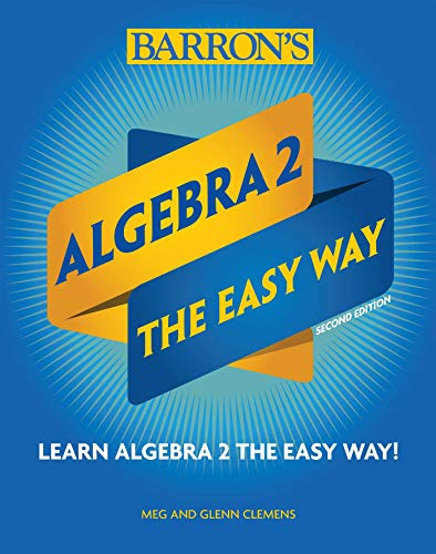 Algebra 2: The Easy Way (Barron's Easy Way)