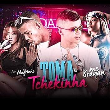 Toma na Tchekinha (feat. Mc Magrinho)