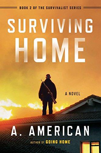 Surviving Home: A Novel (The Survivalist Series)