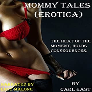 Mommy Tales                   By:                                                                                                                                 Carl East                               Narrated by:                                                                                                                                 Lucy Malone                      Length: 8 hrs and 55 mins     74 ratings     Overall 3.8
