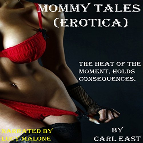 Mommy Tales                   By:                                                                                                                                 Carl East                               Narrated by:                                                                                                                                 Lucy Malone                      Length: 8 hrs and 55 mins     3 ratings     Overall 4.0