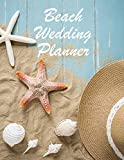 Beach Wedding Planner: Large Wedding Planning Notebook - Budget, Timeline, Checklists, Guest List, Table Seating & MORE! v3 (Wedding Planners and Organizers)