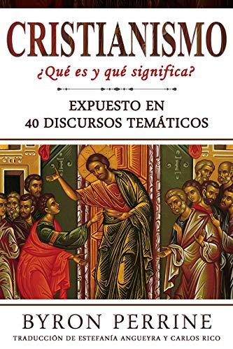 CRISTIANISMO: ¿Qué es y qué significa? (Libro En Español/CHRISTIANITY Spanish Book Version)