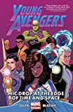 Young Avengers Vol. 3: Mic-Drop At The Edge Of Time And Space: Mic-Drop at the Edge of Time and Space (Marvel Now) (Young Avengers (2013))