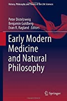 Early Modern Medicine and Natural Philosophy (History, Philosophy and Theory of the Life Sciences) by Unknown(2015-12-12)