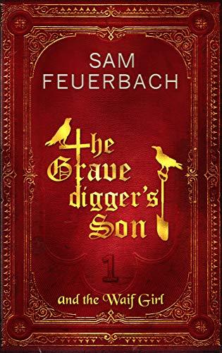 The Gravedigger's Son and the Waif Girl: (Volume 1/4) (English Edition)