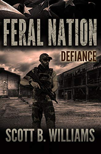 Feral Nation - Defiance (Feral Nation Series Book 8) by [Scott B. Williams]