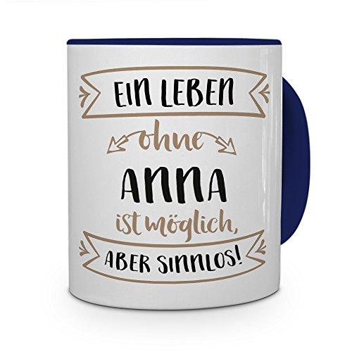 printplanet® Tasse mit Namen Anna - Motiv Sinnlos - Namenstasse, Kaffeebecher, Mug, Becher, Kaffeetasse - Farbe Blau