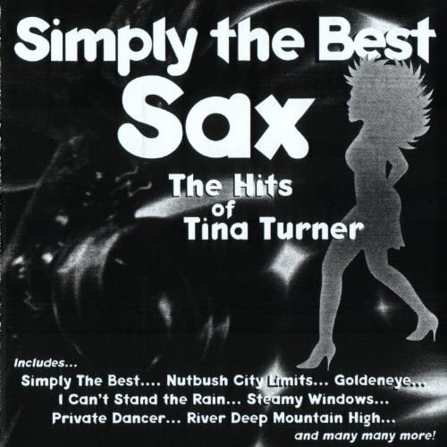 Simply The Best Sax: The Hits Of Tina Turner