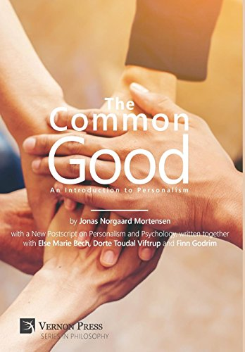 The Common Good: An Introduction to Personalism (Vernon Series in Philosophy)