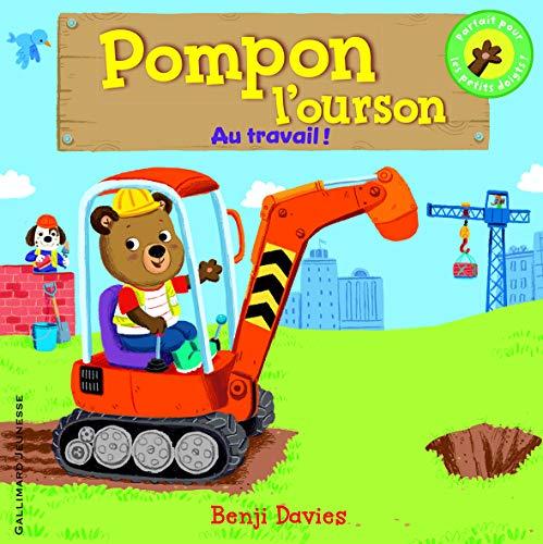 Pompon l'ourson:Au travail! (Petite Enfance)