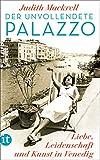 Der unvollendete Palazzo: Liebe, Leidenschaft und Kunst in Venedig (insel taschenbuch)