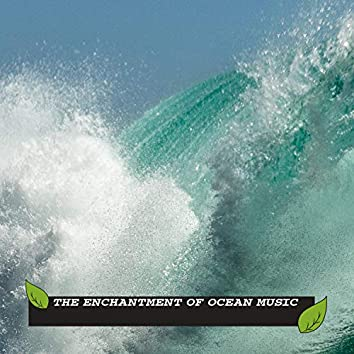 The Enchantment of Ocean Music