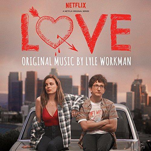 Love (Deluxe Edition) [A Netflix Original Series Soundtrack]