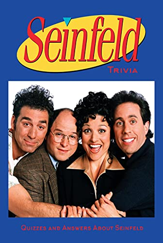 Seinfeld Trivia: Quizzes and Answers About Seinfeld: Seinfeld Quiz Book (English Edition)