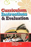 Curriculum Instructions & Evaluation by R Lall