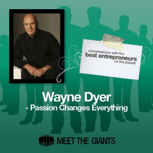 Wayne Dyer - Passion Changes Everything audiobook cover art