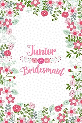 Junior Bridesmaid: Cute Floral Notebook - Blank Lined Journal, Small Keepsake Diary for Wedding Party Ideas and Journaling