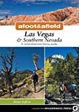 Afoot and Afield: Las Vegas and Southern Nevada: A Comprehensive Hiking Guide