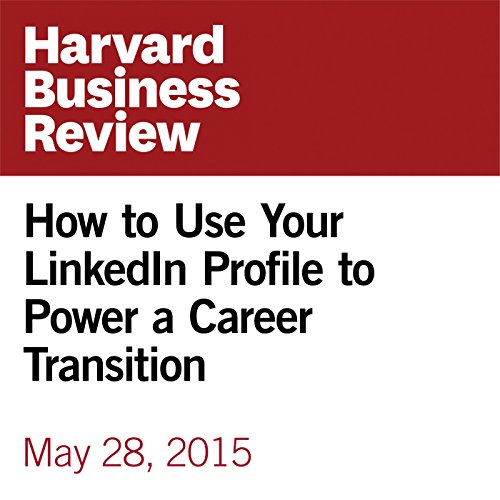 How to Use Your LinkedIn Profile to Power a Career Transition copertina